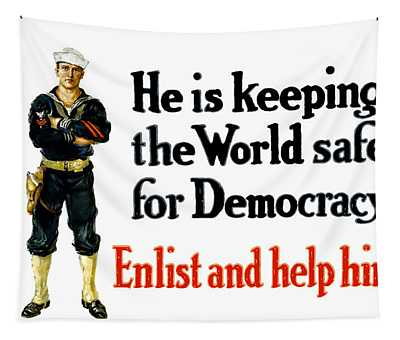 He Is Keeping The World Safe For Democracy Tapestry