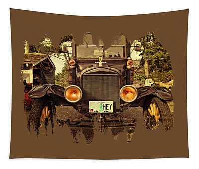 Hey A Model T Ford Truck Tapestry