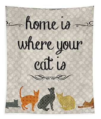 Home Is Where Your Cat Is-jp3040 Tapestry