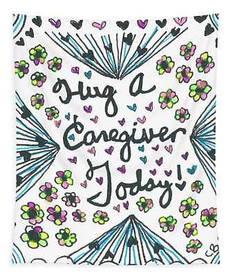 Hug A Caregiver Tapestry