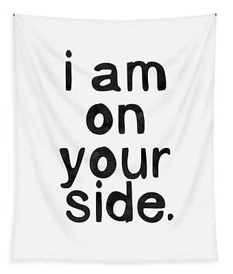 I Am On Your Side- Art By Linda Woods Tapestry