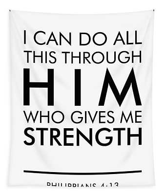 I Can Do All This Through Him Who Gives Me Strength - Philippians 4 13 Tapestry