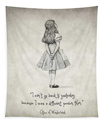 I Can't Go Back To Yesterday Quote Tapestry