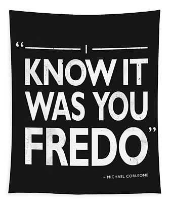I Know It Was You Fredo Tapestry