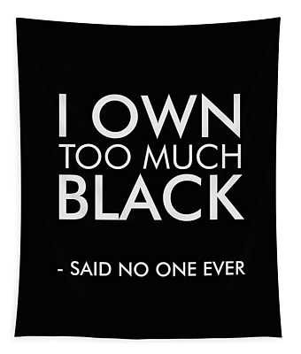 I Own Too Much Black - Minimalist Print - Typography - Quote Poster Tapestry