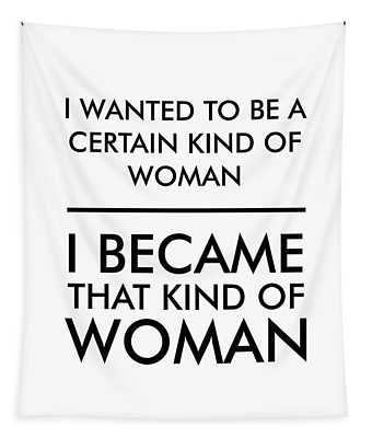 I Wanted To Be A Certain Kind Of Woman - Minimalist Print - Typography - Quote Poster Tapestry