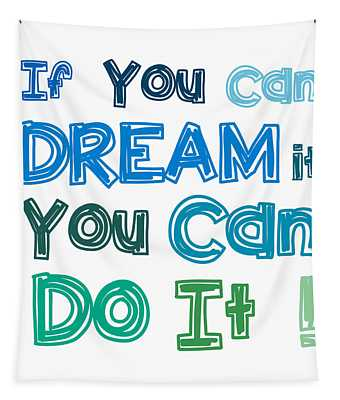 If You Can Dream It You Can Do It Tapestry