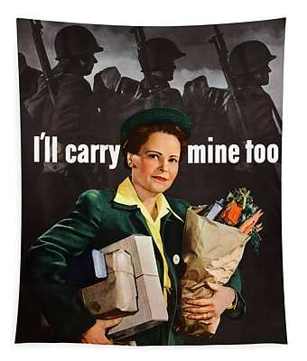 I'll Carry Mine Too Tapestry