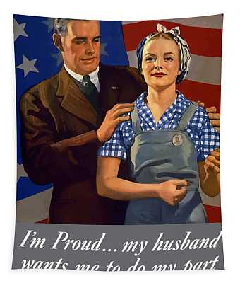 I'm Proud... My Husband Wants Me To Do My Part Tapestry