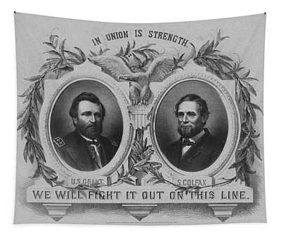 In Union Is Strength - Ulysses S. Grant And Schuyler Colfax Tapestry