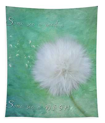 Inspirational Art - Some See A Wish Tapestry