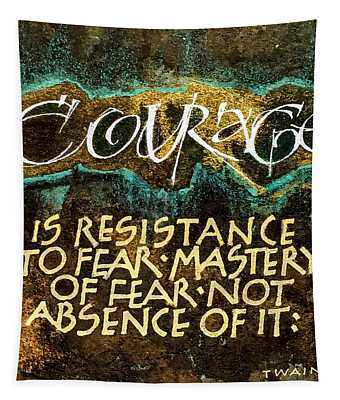 Inspirational Saying Courage Tapestry