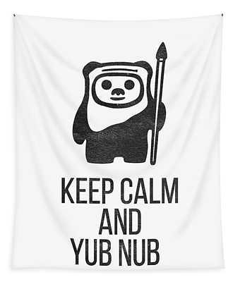 Keep Calm And Yub Nub Tapestry