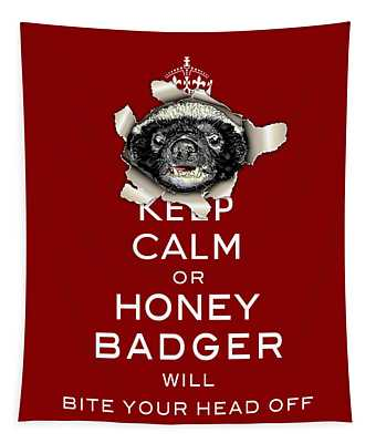 Keep Calm Or Honey Badger...  Tapestry