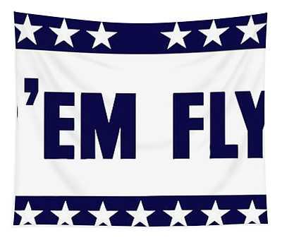 Keep 'em Flying Tapestry