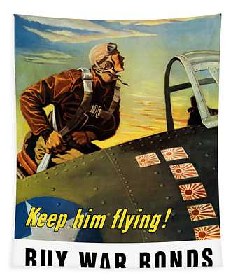 Keep Him Flying - Buy War Bonds  Tapestry