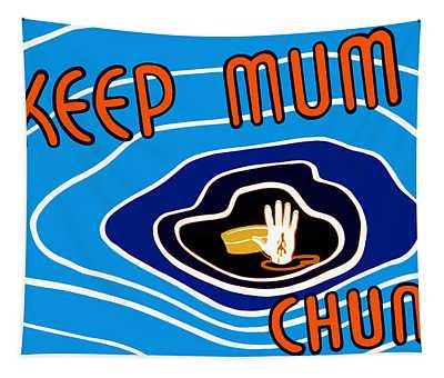 Keep Mum Chum Tapestry