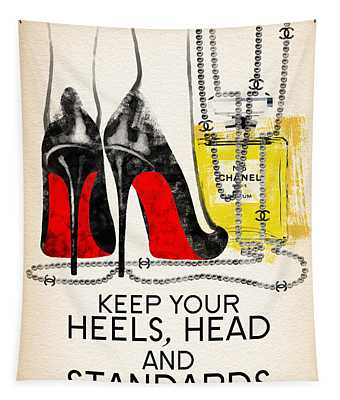 Keep Your Heels Head And Standards High Tapestry