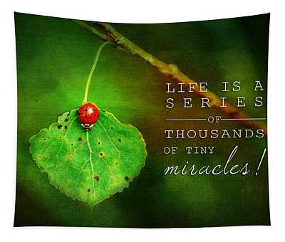 Ladybug On Leaf Thousand Miracles Quote Tapestry