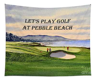 Let-s Play Golf At Pebble Beach Tapestry