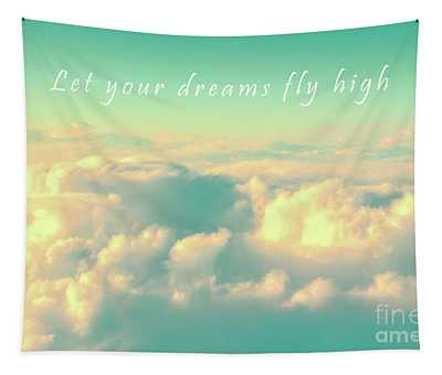 Let Your Dreams Fly High Tapestry