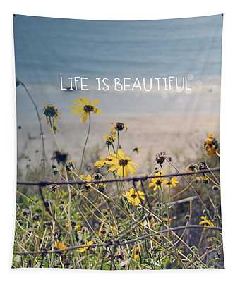 Life Is Beautiful Tapestry