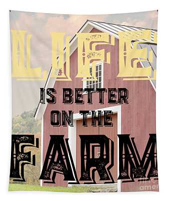 Life Is Better On The Farm Tapestry