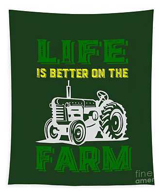 Life Is Better On The Farm Tee Tapestry