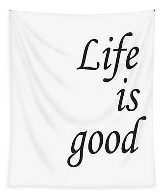 Life Is Good Tapestry