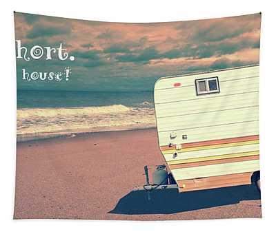 Life Is Short Buy The Beach House Mug Tapestry