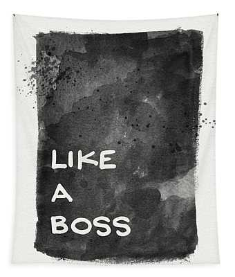 Like A Boss- Black And White Art By Linda Woods Tapestry