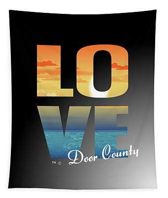 Love Door County Tapestry