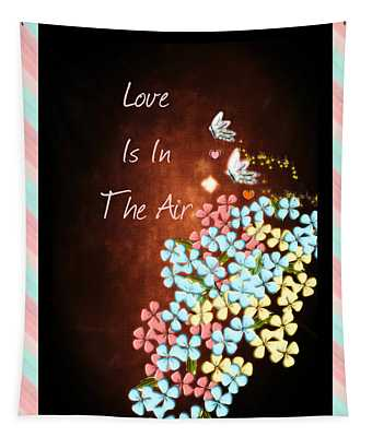 Love Is In The Air Tapestry