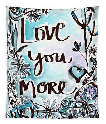 Love You More- Watercolor Art By Linda Woods Tapestry