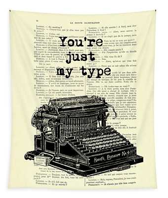 Lovely Funny Quote, You're Just My Type Tapestry
