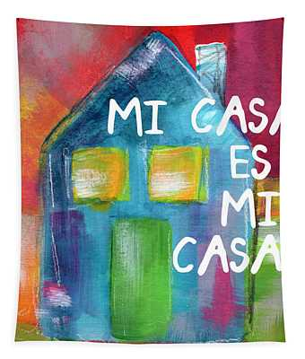 Mi Casa Es Mi Casa- Art By Linda Woods Tapestry