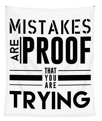 Mistakes Are Proof That You Are Trying Tapestry