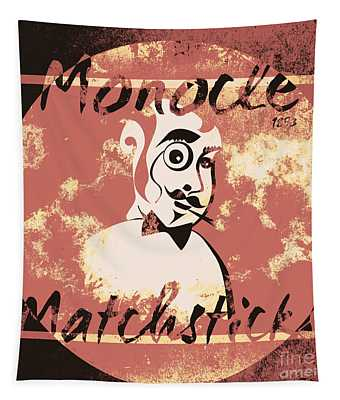 Monocle Matchsticks Vintage Tin Sign Advertising Tapestry