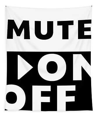 Mute On Off- Art By Linda Woods Tapestry