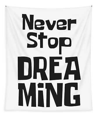 Never Stop Dreaming Tapestry