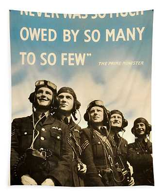 Never Was So Much Owed By So Many To So Few - Ww2 Poster Tapestry