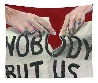 Nobody But Us Tapestry