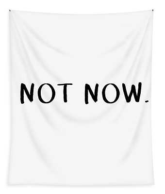 Not Now- Art By Linda Woods Tapestry