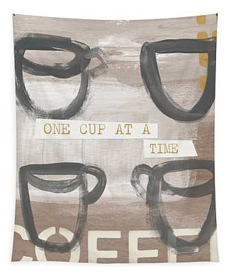 One Cup At A Time- Art By Linda Woods Tapestry