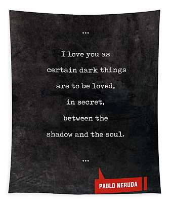 Pablo Neruda Quotes - Love Quotes - Book Lover Gifts - Typewriter Quotes Tapestry