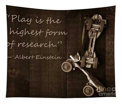 Play Is The Highest Form Of Research. Albert Einstein  Tapestry