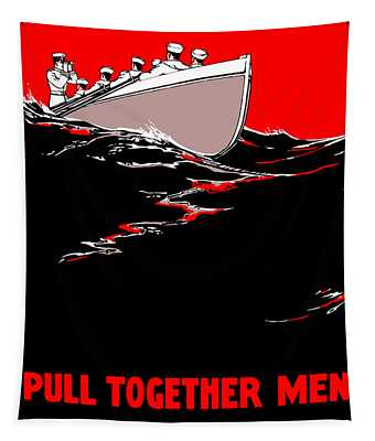 Pull Together Men - The Navy Needs Us Tapestry