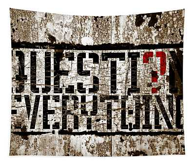 Question Everything Tapestry