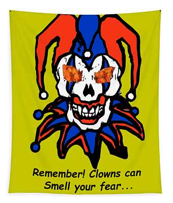 Remember Clowns Can Smell Your Fear Tapestry