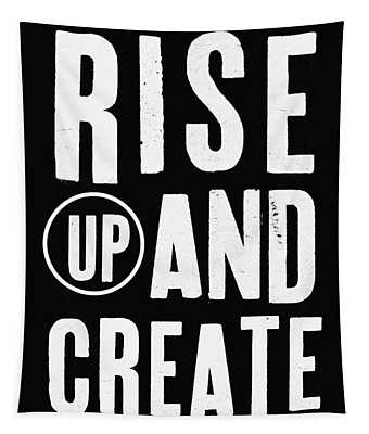 Rise Up And Create- Art By Linda Woods Tapestry